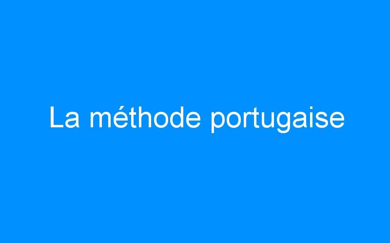 La méthode portugaise