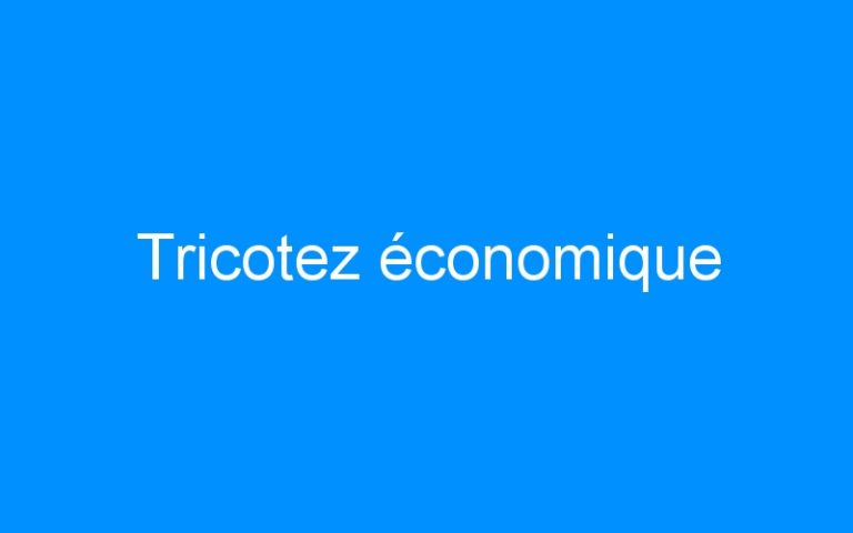 Tricotez économique